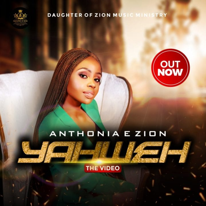 Anthonia E Zion has come with the Official video of 'Yahweh'