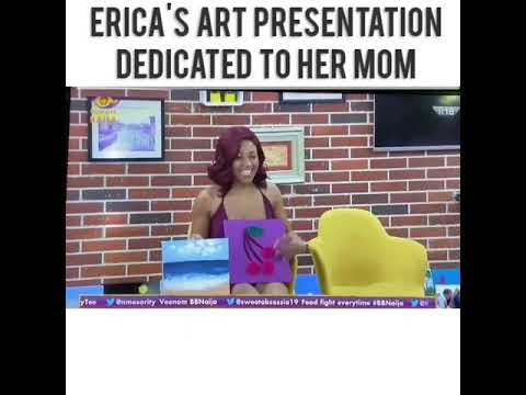 #BBNaija: Watch Erica's Art Presentation Dedicated To Her Mom