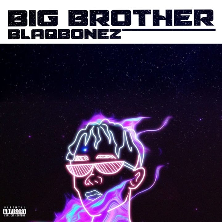 Blaqbonez - Big Brother