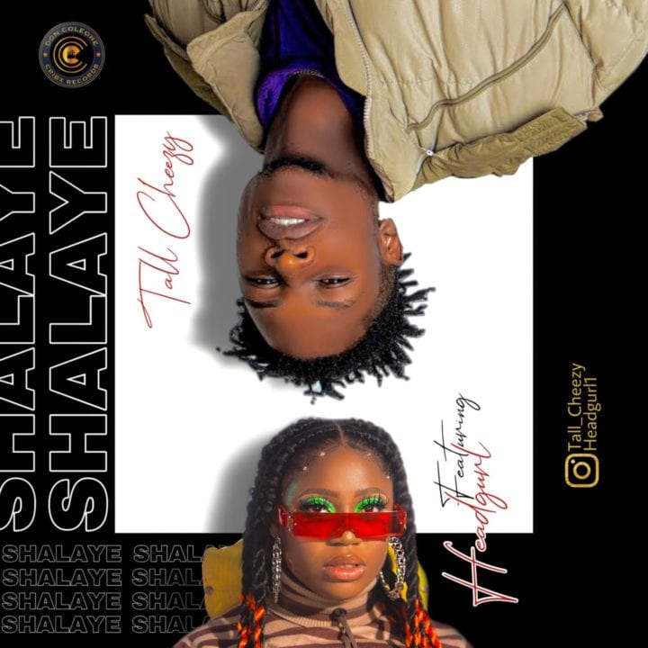 "Tall Cheezy And Headgurl Combine For ""Shalaye"" –"