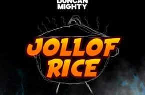 Erigga, Duncan Mighty - Jollof Rice