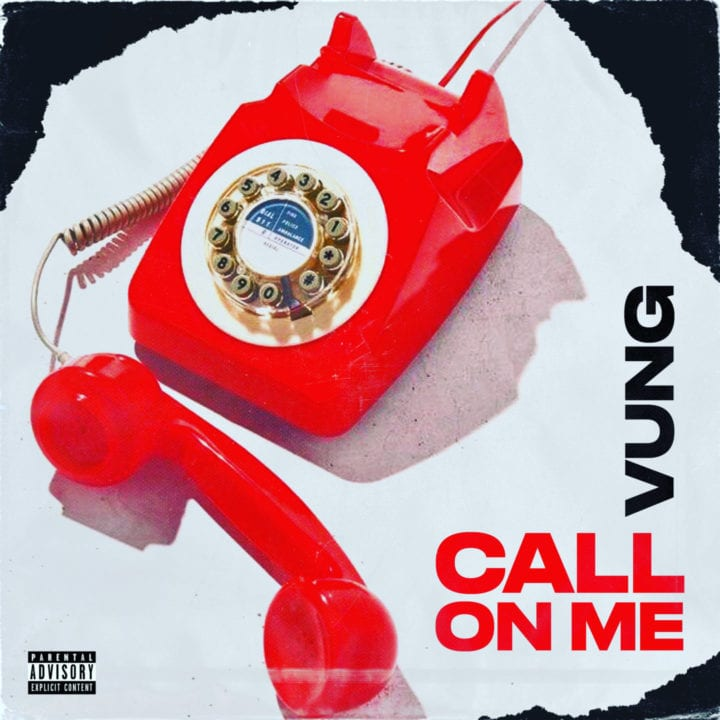 VUNG – Call On Me