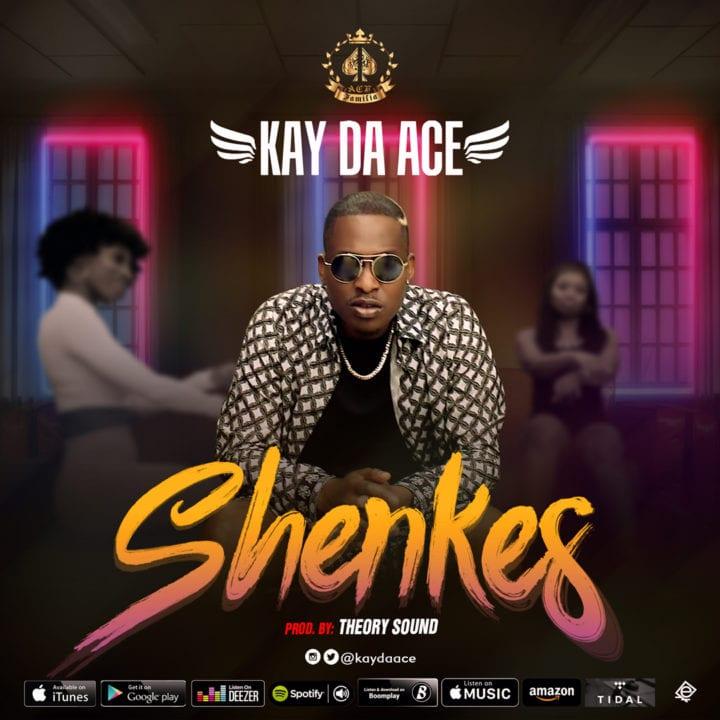 KayDaAce – Shenkes