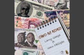 Larry Gaaga, Umu Obliligbo - Owo Ni Koko