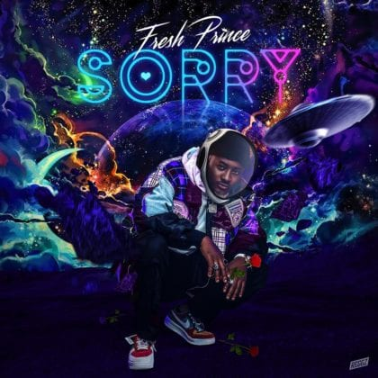Fresh Prince - Sorry - Stream & Download Mp3