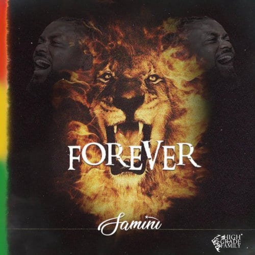"""Samini Proclaims His Royalty In """"Forever"""""""