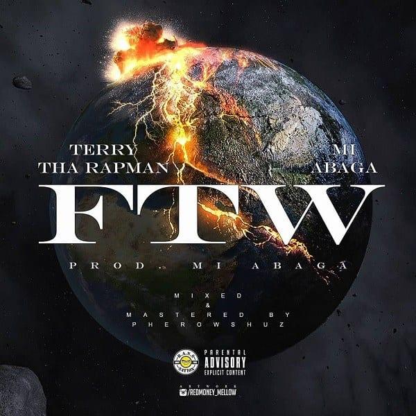Terry Tha Rapman, M.I Abaga - FTW