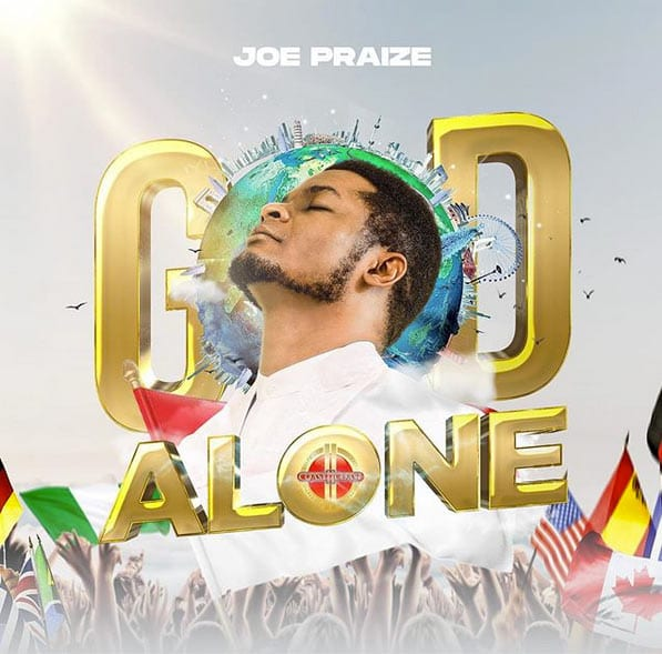"""Multi-Award winning Gospel Artist, Joe Praize has released the audio and visuals for his brand new single, """"God Alone"""" - a worship song about who God is and his awesomeness."""
