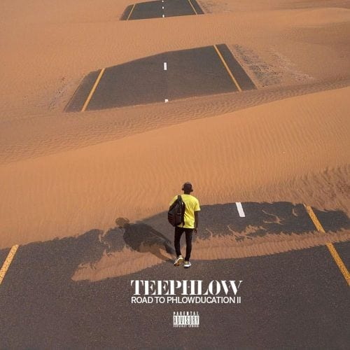 "Teephlow Drops His New Rap Offering ""Road To Phlowducation II"""