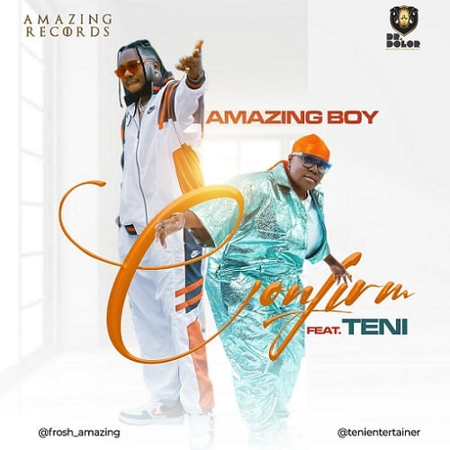 Amazing Boy Features Teni On Brand New Single - 'Confirm – '