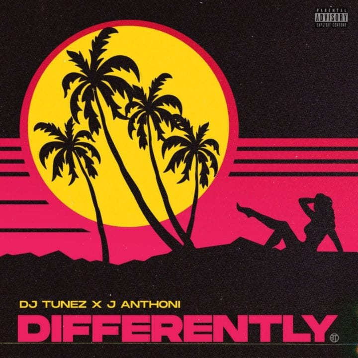 DJ Tunez, J Anthoni - Differently