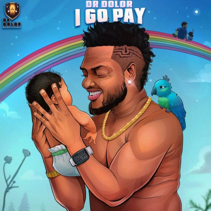 "Dr Dolor Sparks A Few Surprises With New Single ""I Go Pay"""