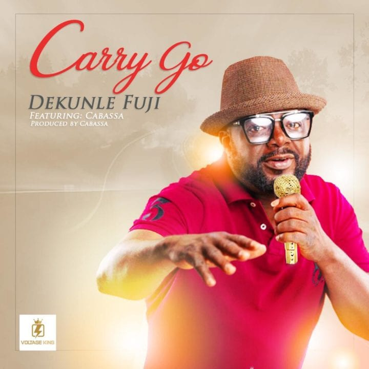 "Voltage King Signs Dekunle Fuji, Drops New Single, ""Carry Go"" –"