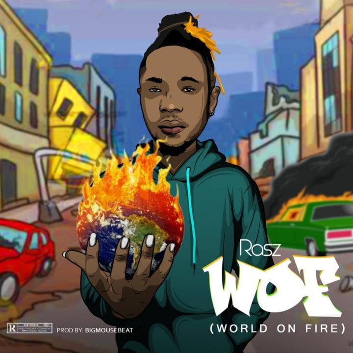 World On Fire (W.O.F) – Rasz