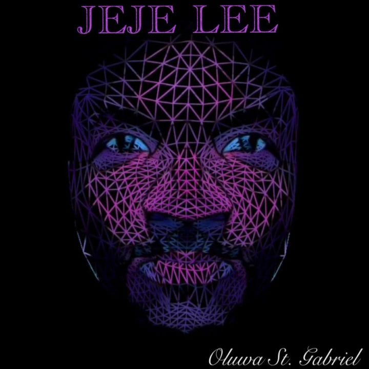 "Oluwa St. Gabriel Serves Up Brand New Tune ""Jeje Lee – """