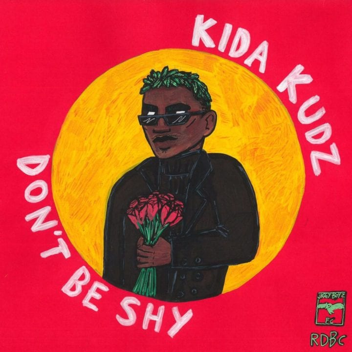 Kida Kudz - Don't Be Shy