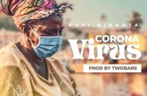 Kofi Kinaata - Corona Virus