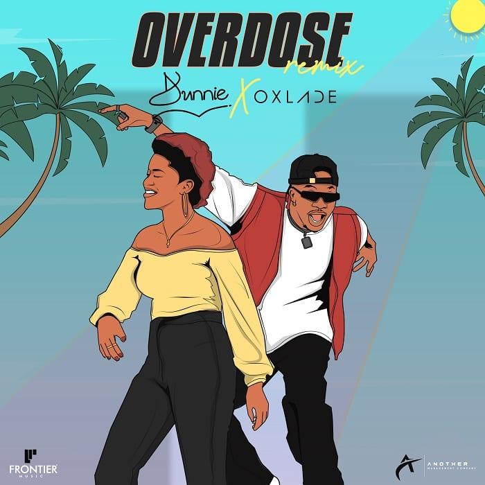 Dunnie ft. Oxlade - Overdose Remix art