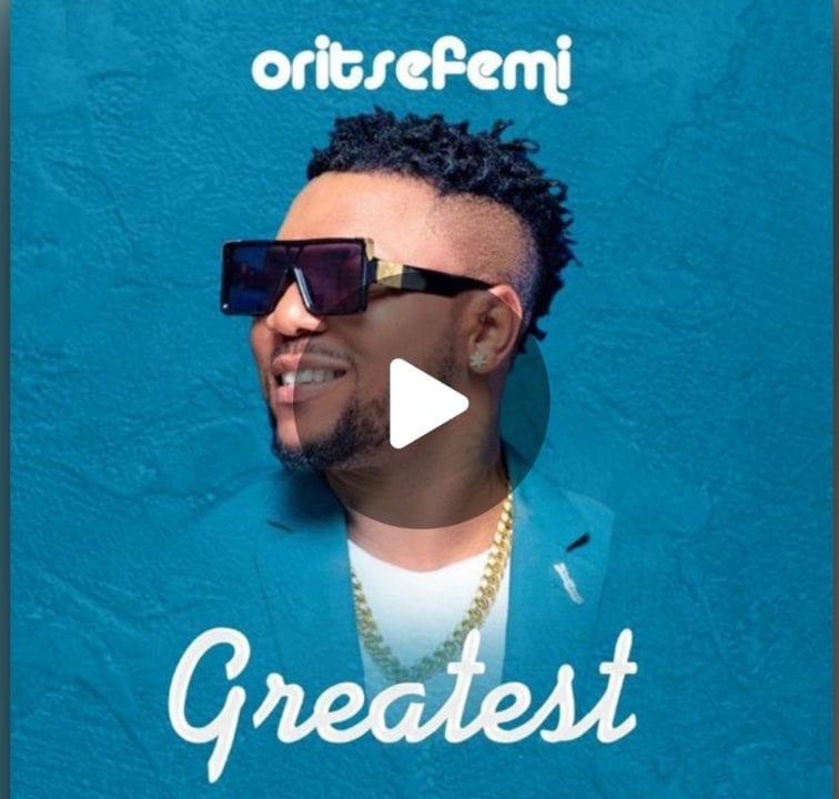Oritse Femi - Greatest