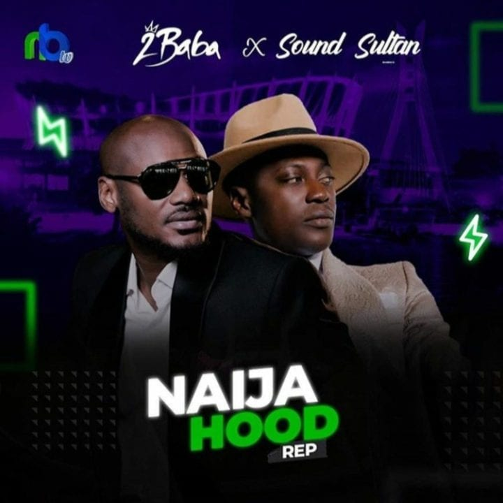 Sound Sultan, 2Baba - Naija Hood Rep