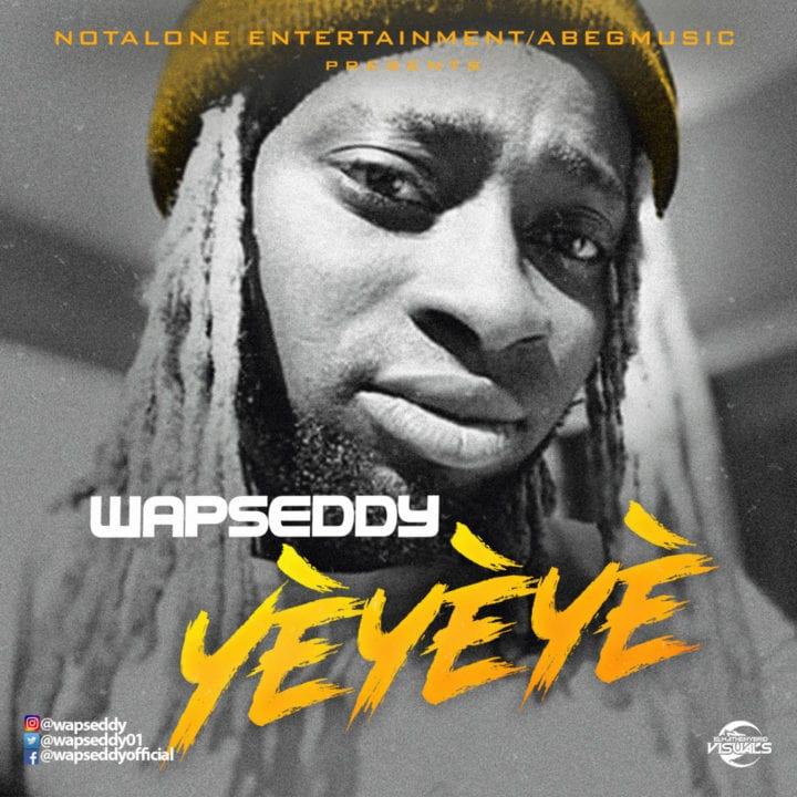 Wapseddy – Yeyeye - Listen & Stream mp3