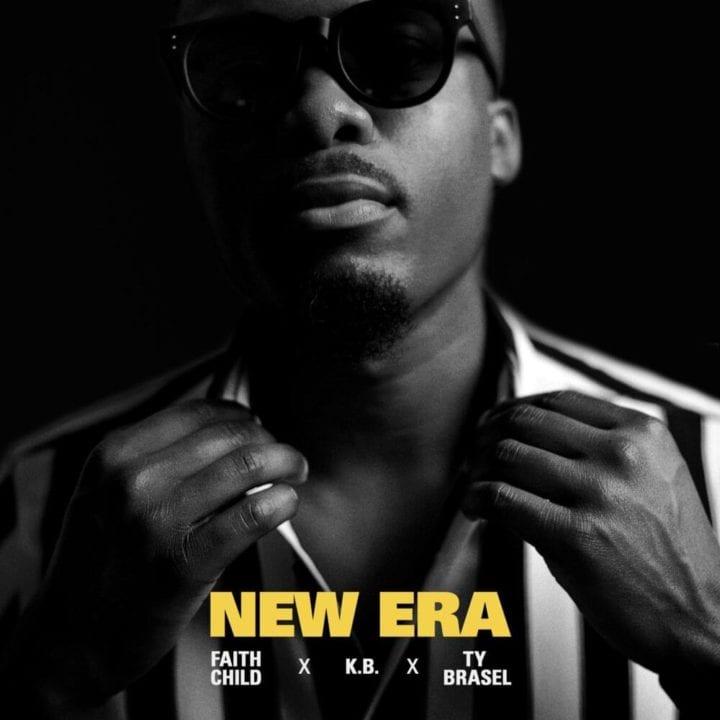 "Faith Child drops ""New Era"" feat. KB, Ty Brasel"