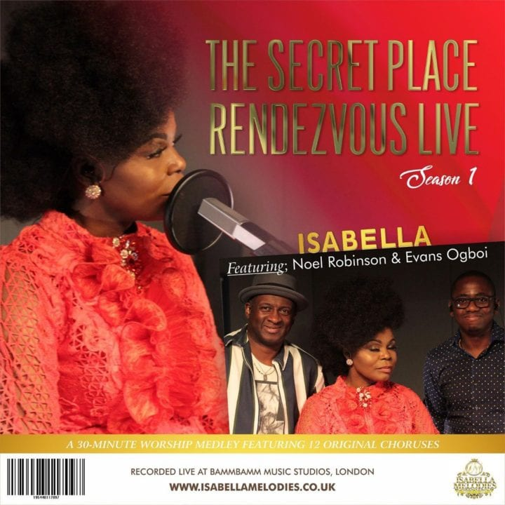 "Isabella releases ""The Secret Place Rendezvous"" (Live) ft. Noel Robinson & Evans Ogboi"