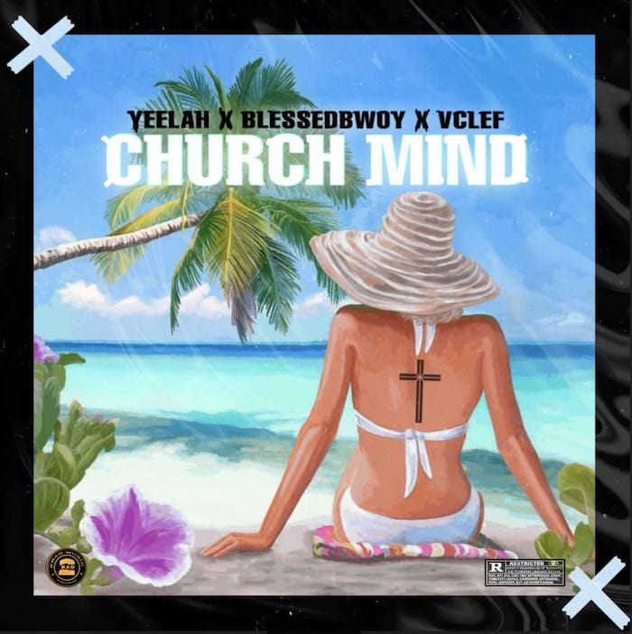 Yeelah Hooks Up With Vclef And BlessedBwoy for – Church Mind
