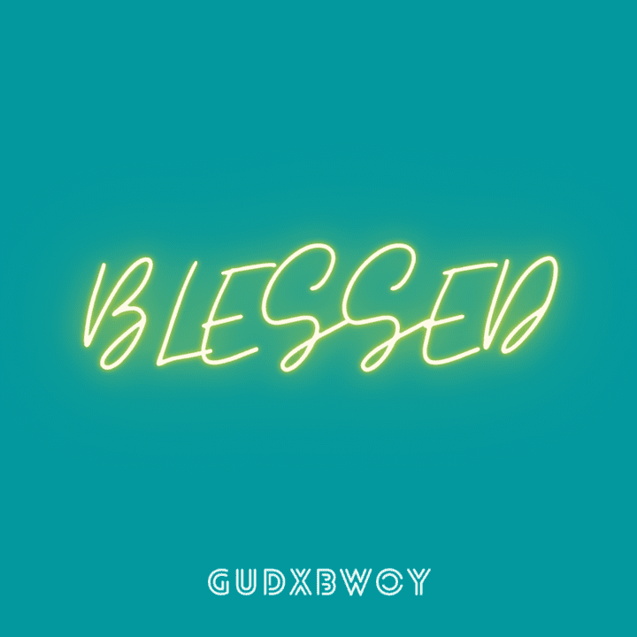 Gudxbwoy – Blessed