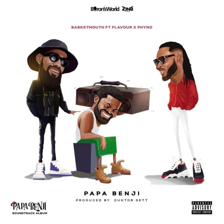 Basketmouth, Flavour, Phyno - Papa Benji