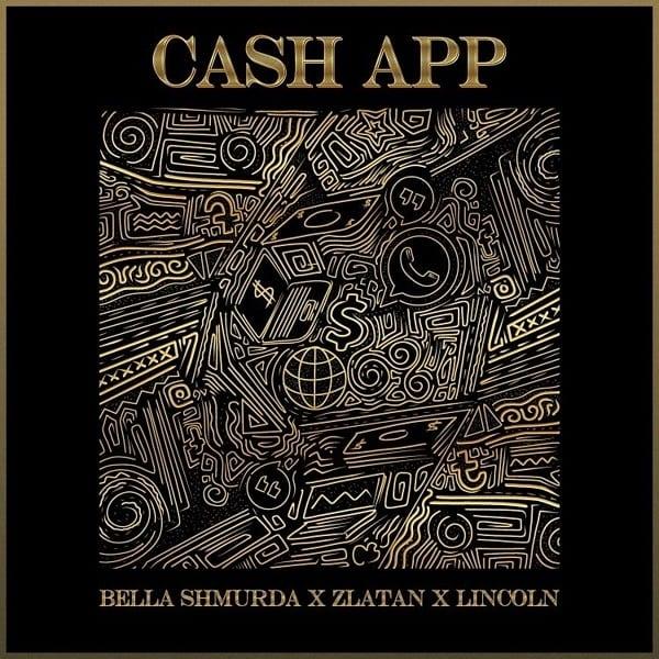Bella Shmurda, Zlatan, Lincoln - Cash App