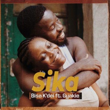 Bisa K'dei - Sika ft. Gyakie