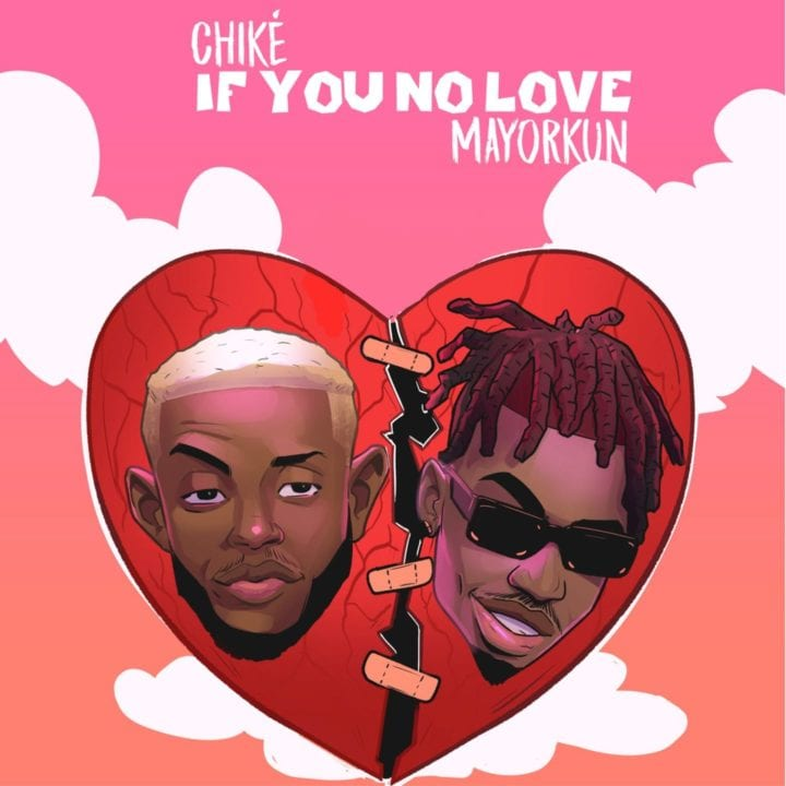 Chike, Mayorkun - If You No Love Remix