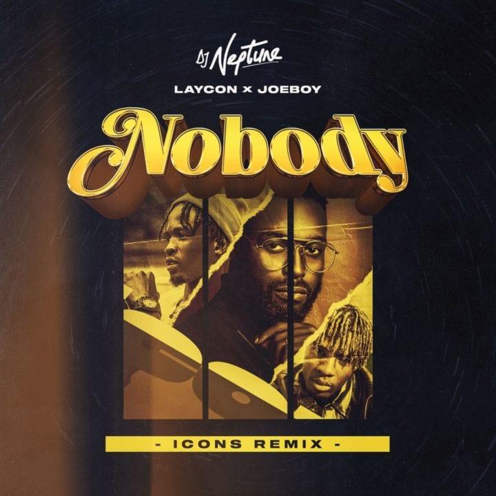 DJ Neptune, Laycon, Joeboy - Nobody (Icons Remix)