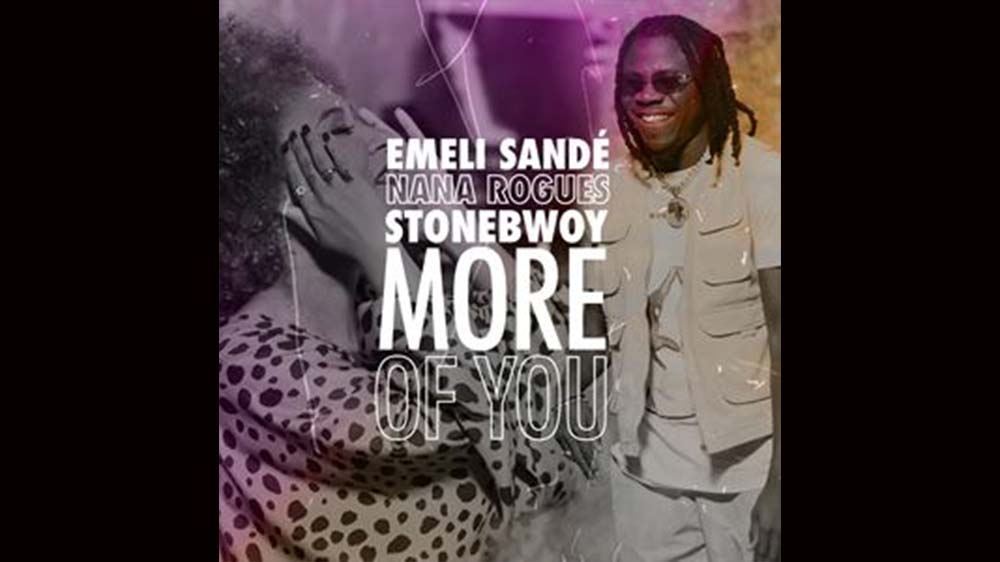 Emeli Sande, Stonebwoy, Nana Rogues - More of You