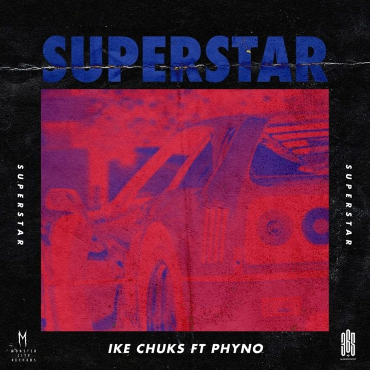 Ike Chuks, Phyno - Superstar