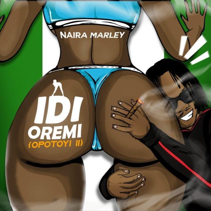 Naira Marley - Idi Oremi (Opotoyi 2)