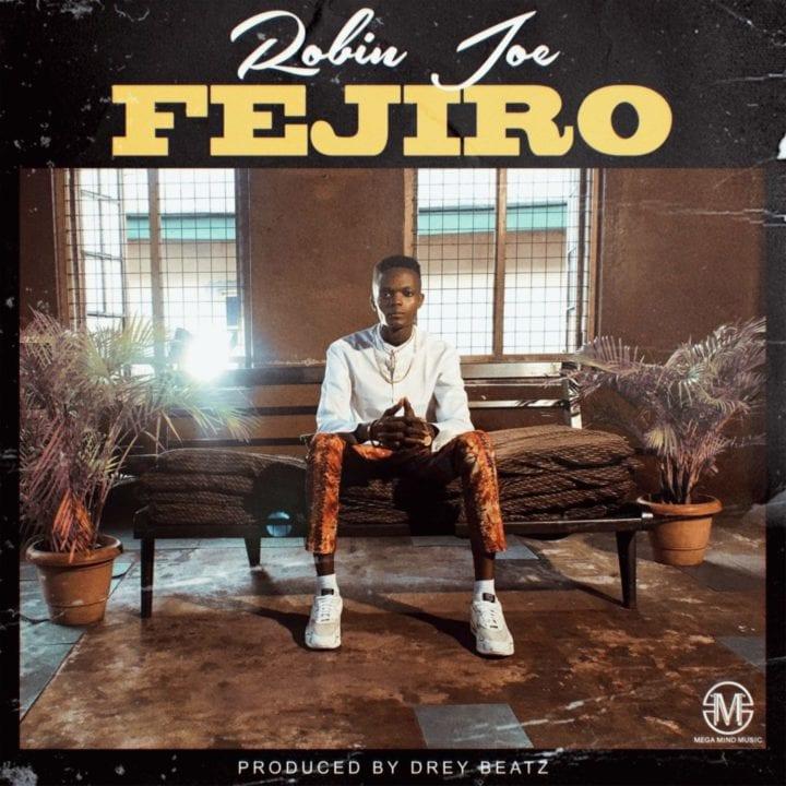 Robin Joe - Fejiro