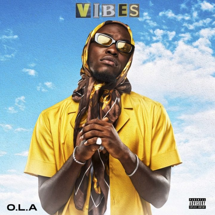 "Listen And Watch The Video To ""Vibes"" by O.L.A –"