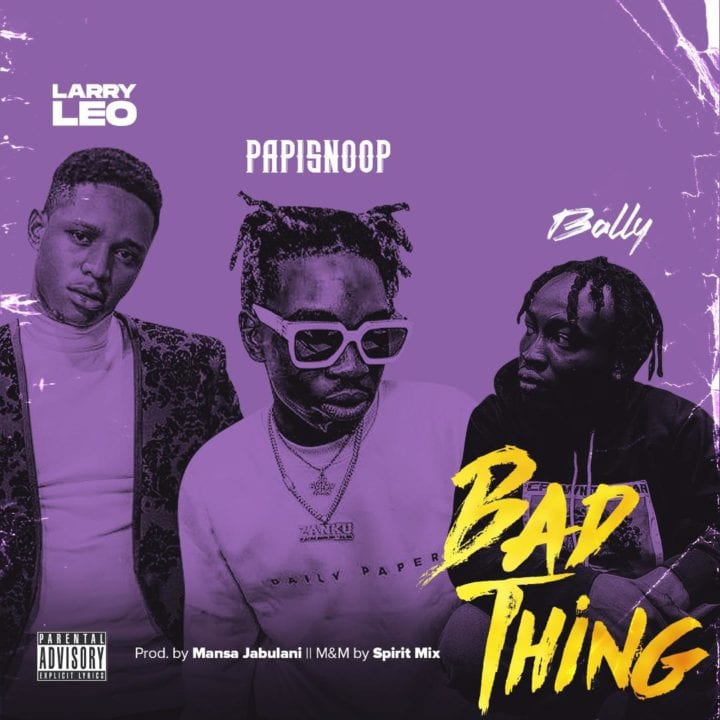 "Larry Leo Teams Up With Papisnoop & Bally For – ""Bad Thing"""