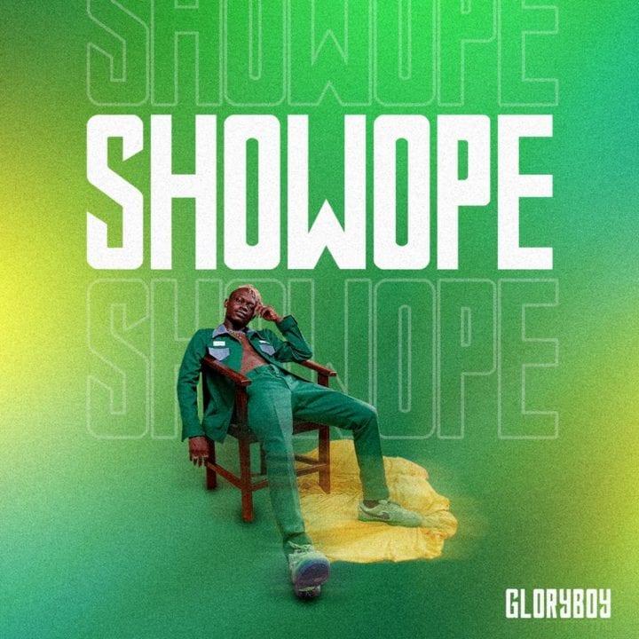 Gloryboy – Showope