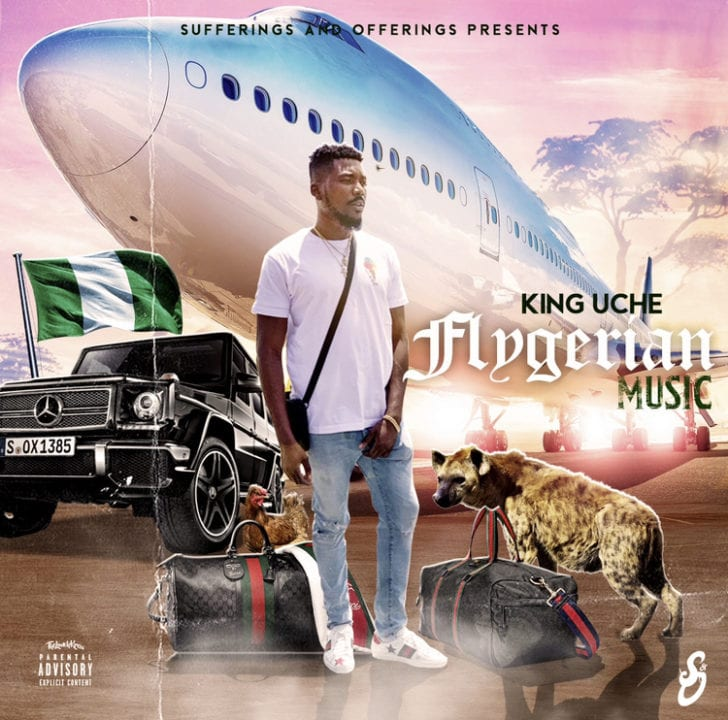 "KING UCHE – RELEASES HIS DEBUT EP ""FLYGERIAN MUSIC"""