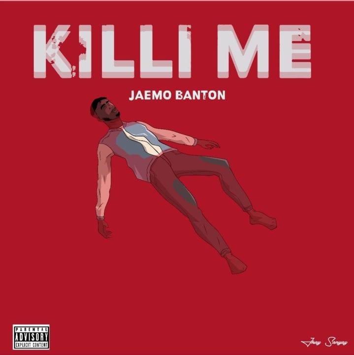 Jaemo Banton – Killi Me