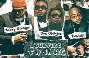 Larry Gaaga, Davido, Umu Obiligbo - Doubting Thomas