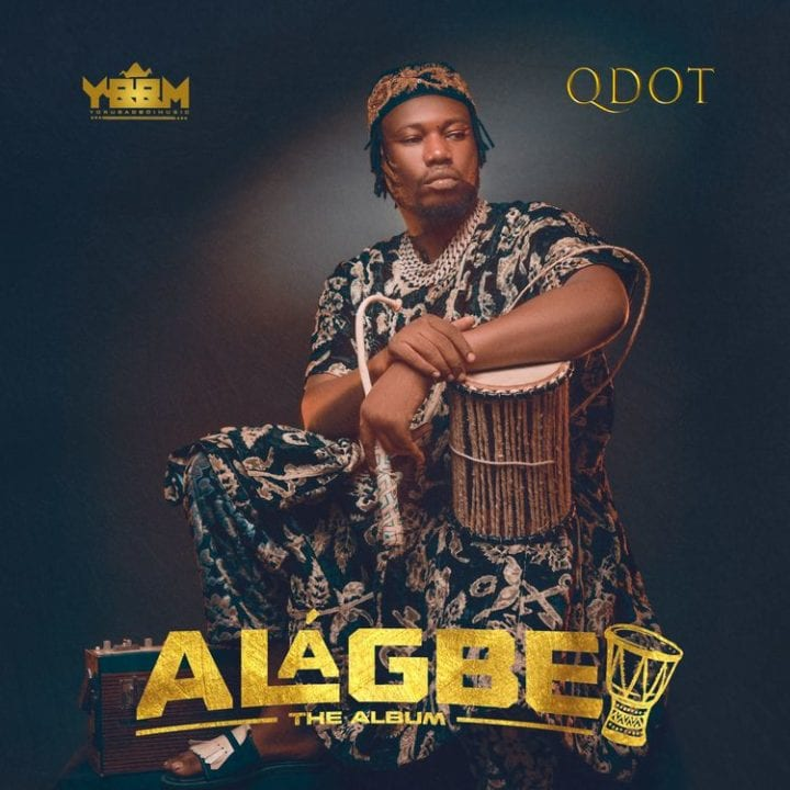 "Qdot Impresses On Debut Project ""Alagbe"""