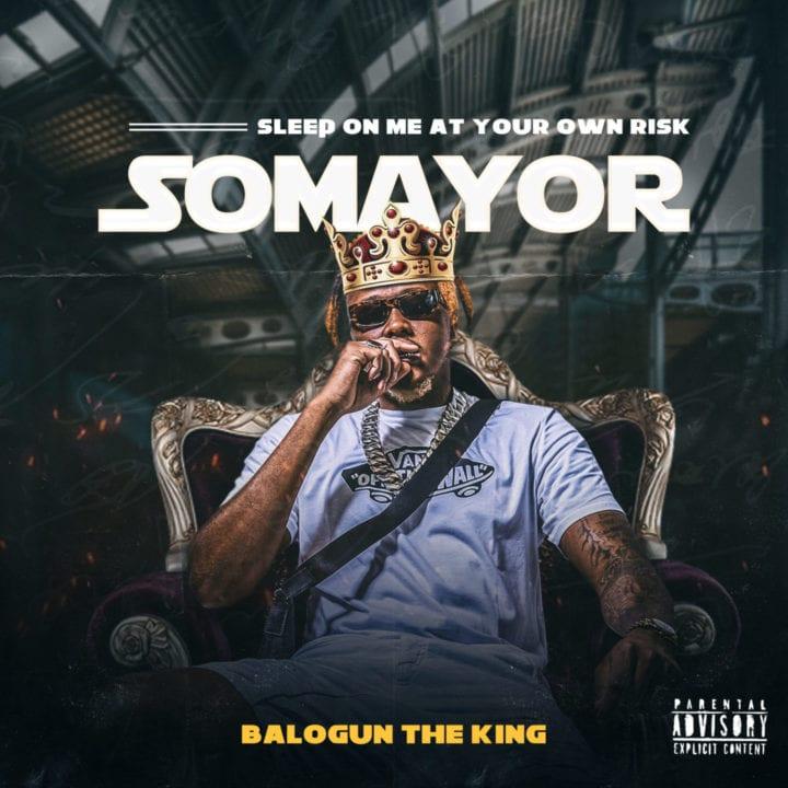 "BalogunTheKing Debuts His Project Titled – ""Somayo"""