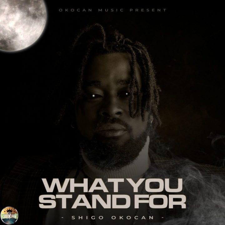 Shigo Okocan - What You Stand For (EP)