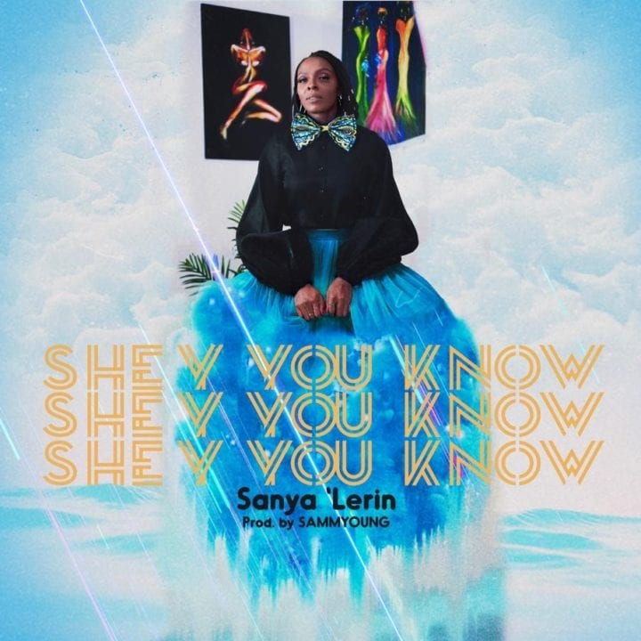 """Sanya 'Lerin debuts with """"Shey You Know"""" mp3 and Video"""