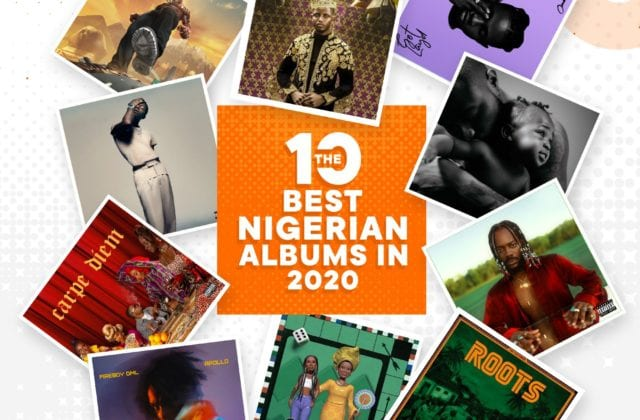 The 10 Best Nigerian Albums in 2020 | #TheList2020