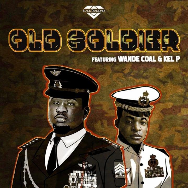 Black Diamond, Wande Coal, Kel P - Old Soldier